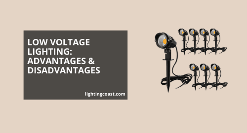 Advantages and Disadvantages of Low Voltage Lighting
