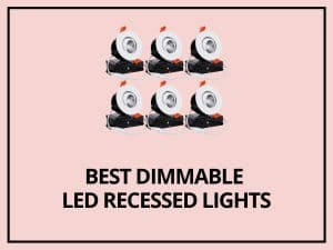 Best Dimmable LED Recessed Lights