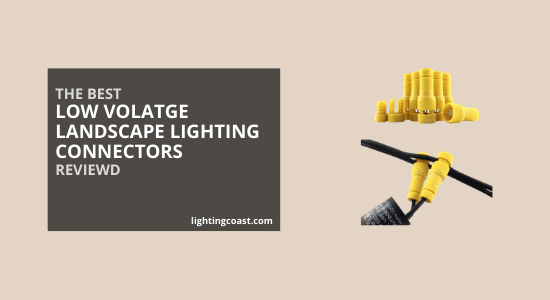 The Best Landscape Lighting Connectors To Install Low Voltage Lights