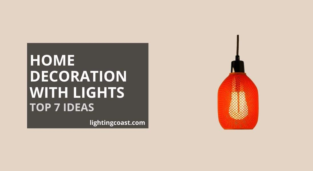 Home Decoration with Lights | Top 7 Interesting Ideas