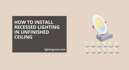 How to Install Recessed Lighting in Unfinished Ceiling and Basement