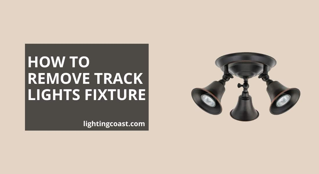 How to Remove Track Lighting